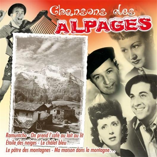 Artistes Variés : Chansons des Alpages