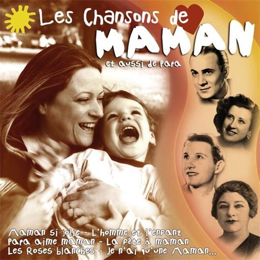Les chansons de Maman et aussi de Papa