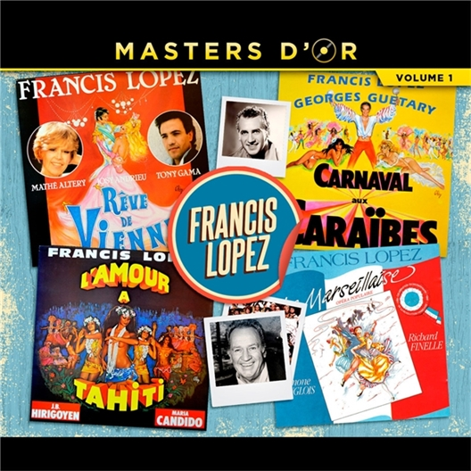 Francis Lopez : Masters d'Or