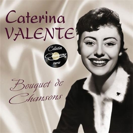 Caterina Valente : Bouquet de chansons