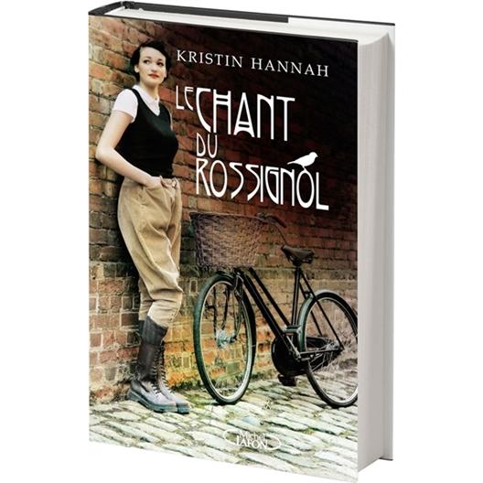 Le Chant du rossignol : Kristin Hannah