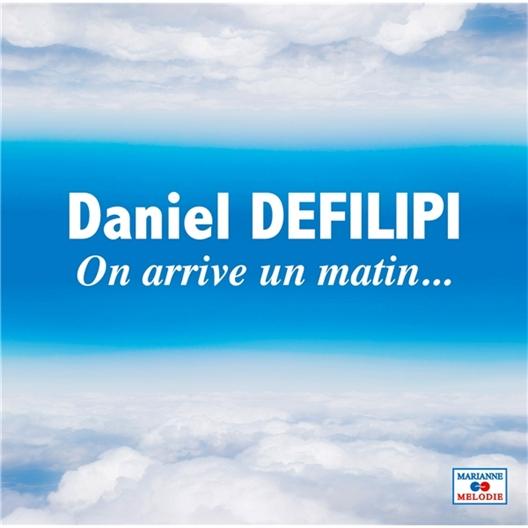 Daniel Defilipi : On arrive un matin