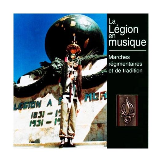 Marches Régimentaires et de tradition de la Légion Etrangère