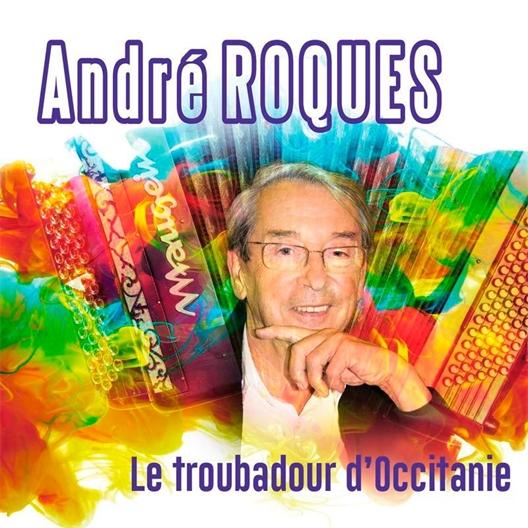 André Roques : Le troubadour d'Occitanie