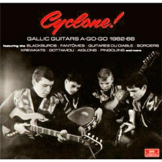 Cyclone : Gallic Guitars A-go-go 1962-66