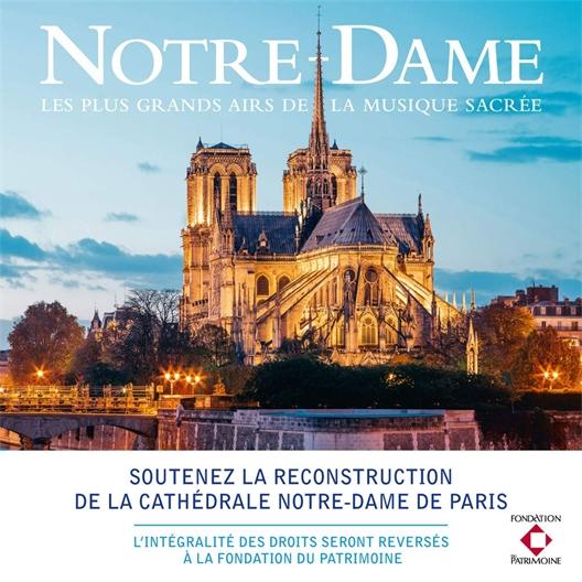 Notre-Dame (pour sa reconstruction) : Les plus grands airs de la Musique Sacrée