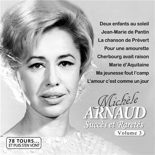 Michèle Arnaud : succès et raretés volume 3