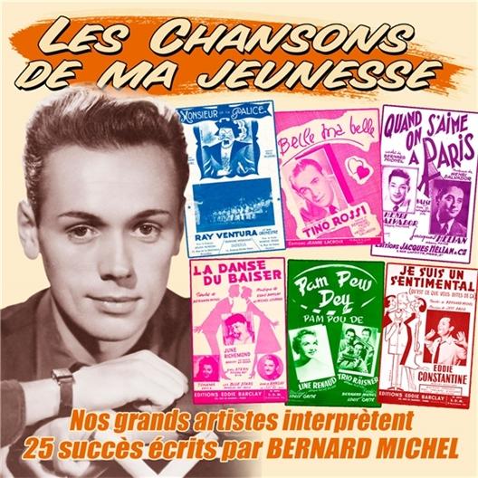 Bernard Michel : Les chansons de ma jeunesse
