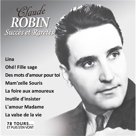 Claude Robin : Succès et Raretés