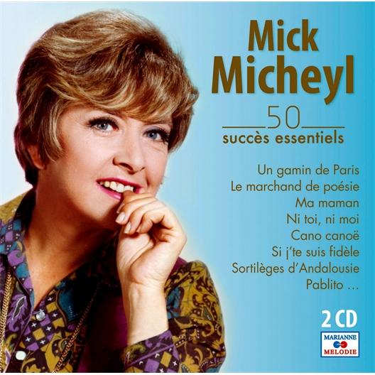 Mick Micheyl : chante ses 50 succès essentiels