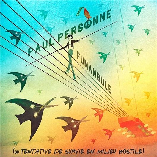 Paul Personne : Funambule (ou tentative de survie en milieu hostile)