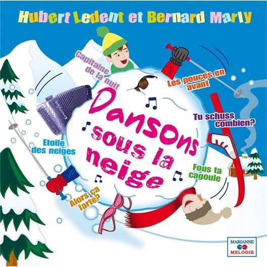 Dansons sous la neige : Hubert Ledent et Bernard Marly