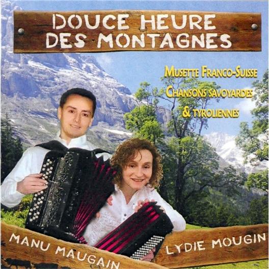 Manu Maugain & Lydie Mougin : Douce heure des montagnes