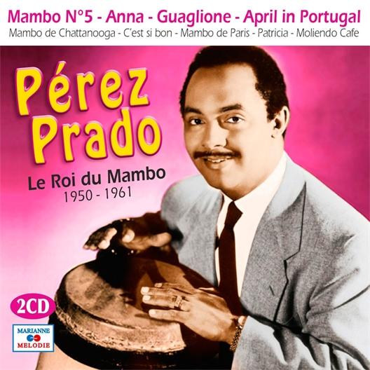 Pérez Prado : Le roi du mambo