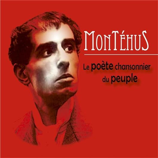 Montehus : Le poète chansonnier du peuple
