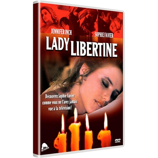 Lady Libertine : Sophie Favier, Jennifer Inch…