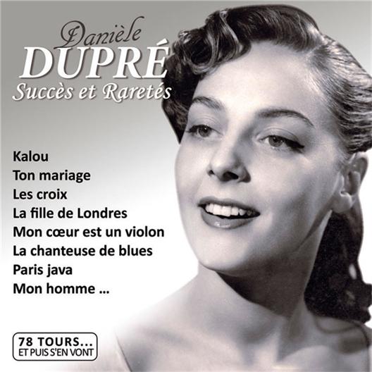 Danièle Dupré : Succès et Raretés