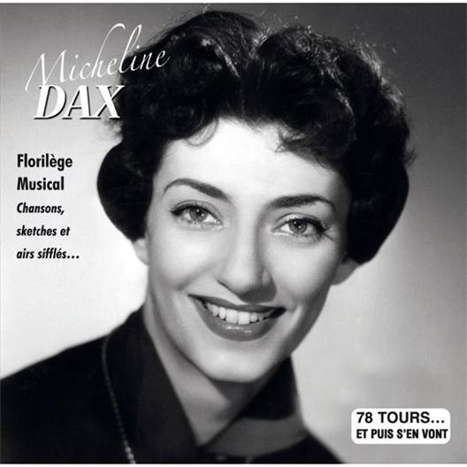 Micheline Dax : Florilège Musical