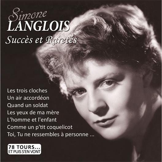 Simone Langlois : Succès et Raretés