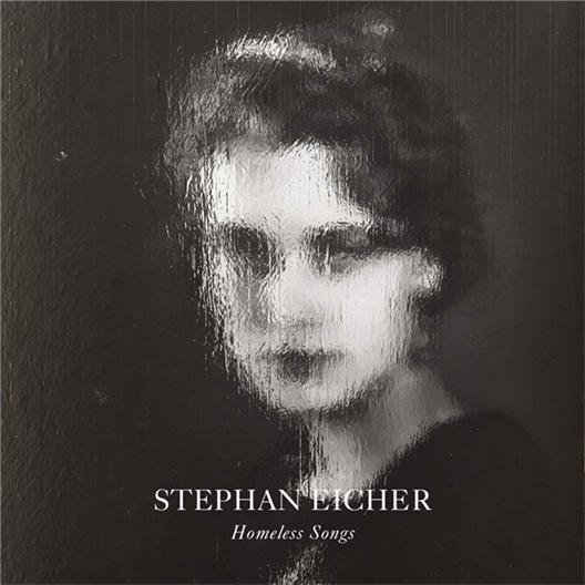Stephan Eicher : Homeless Songs