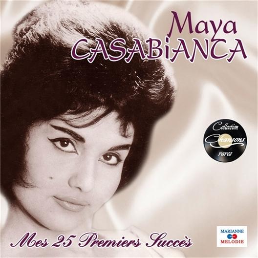 Maya Casabianca : Mes 25 premiers succès