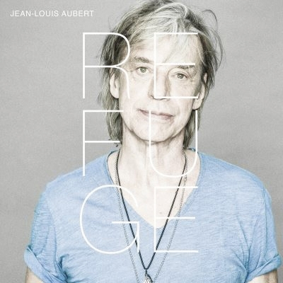 Jean Louis Aubert : Refuge