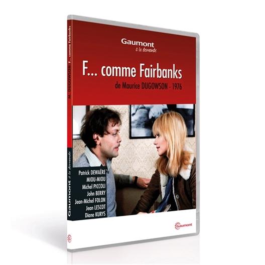 F... comme Fairbanks : Patrick Dewaere, Miou-Miou