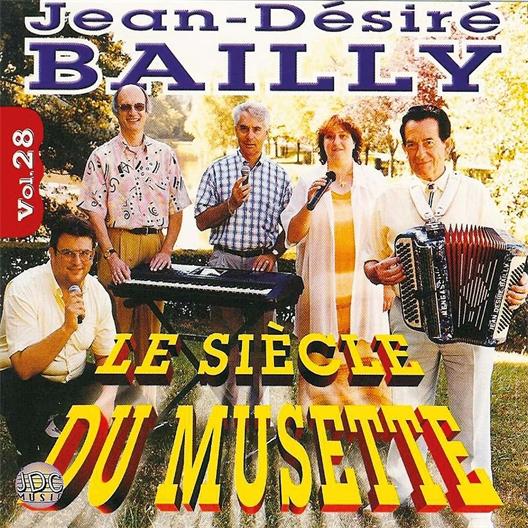 Jean-Désiré Bailly : Le siècle du Musette - Vol. 28