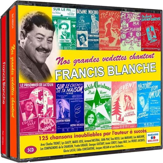 Nos grandes vedettes chantent Francis Blanche : 125 chansons inoubliables par l'auteur à succès