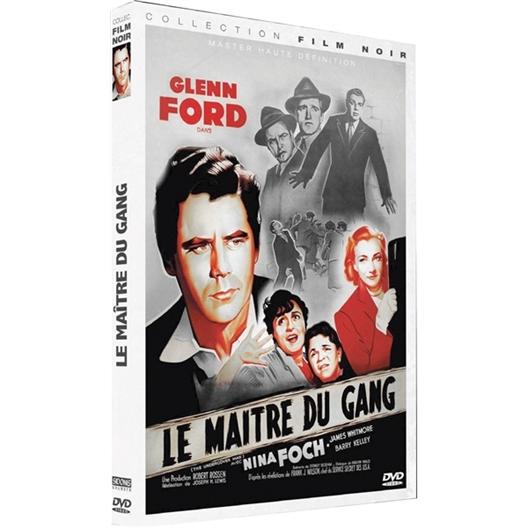 Le maître du gang : Glenn Ford, Nina Foch, …