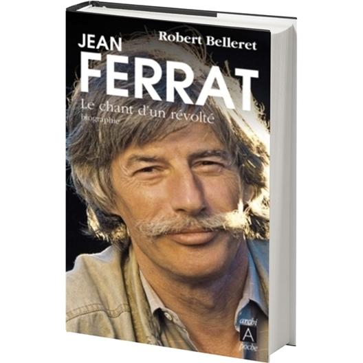 Jean Ferrat : Le chant d'un révolté