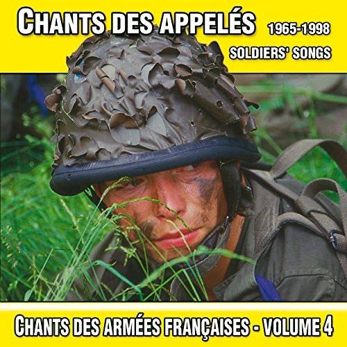 Chants des appelés 1965-1998 : Chants des armées Françaises Vol.4