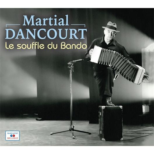 Martial Dancourt : Le souffle du Bando