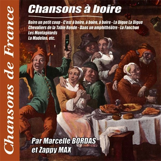 Marcelle Bordas, Zappy Max et Raymond Souplex : Les chansons à boire
