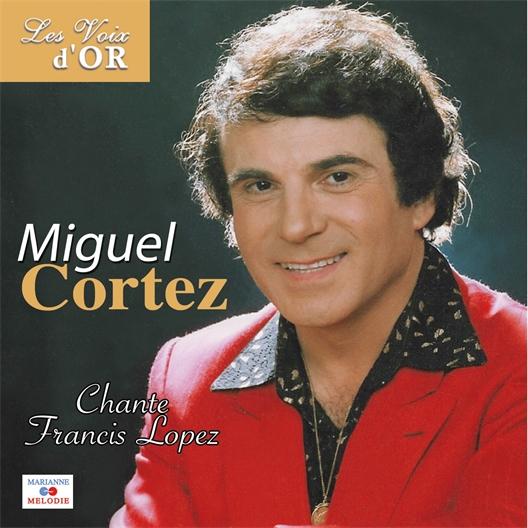 Miguel Cortez : Chante Francis Lopez