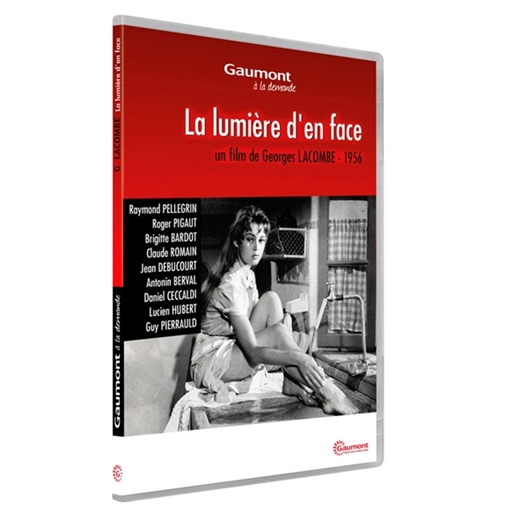 La lumière d'en face : Raymond Pellegrin, Brigitte Bardot…