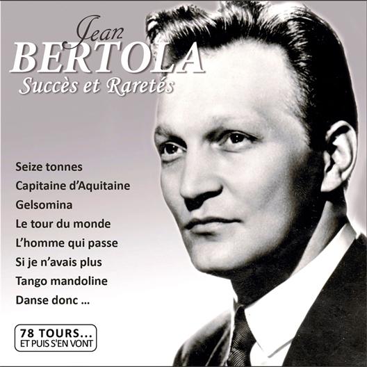 Jean Bertola : Succès et raretés