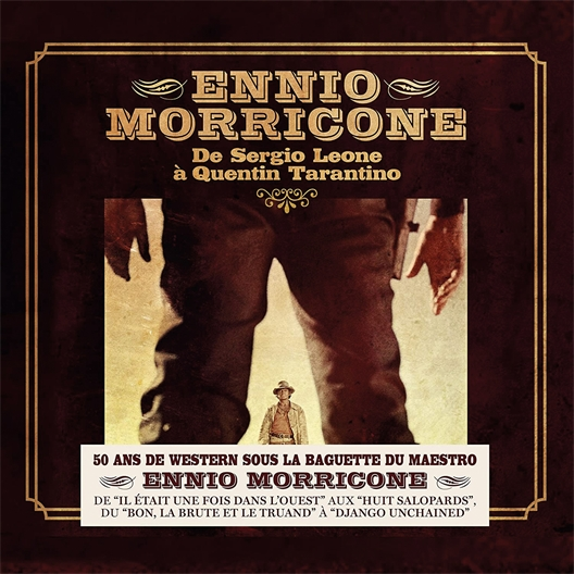 Ennio Morricone : De Sergio Leone à Quentin Tarantino