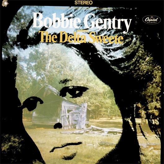 Bobbie Gentry : The Delta Sweete