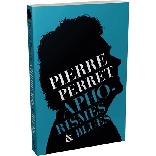 Pierre Perret : Aphorismes & Blues