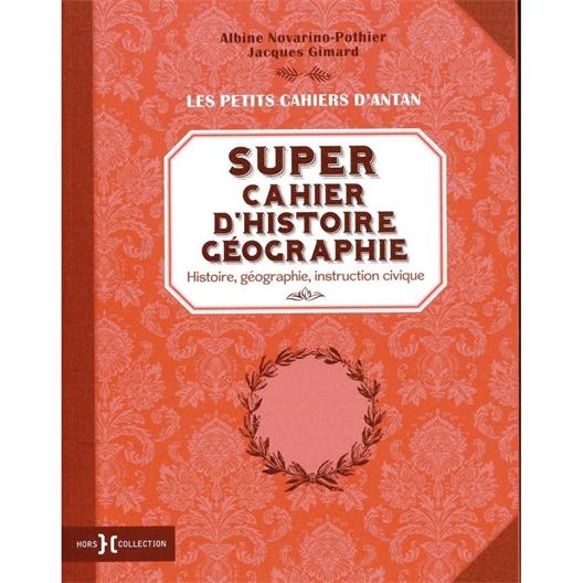 Super cahier d'histoire - géographie