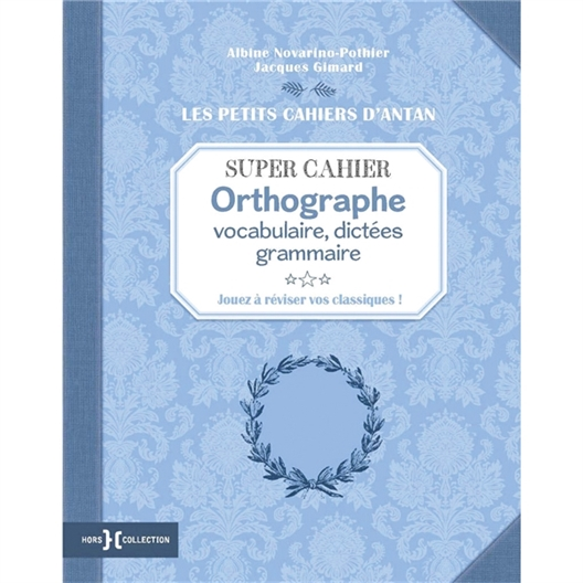 Super cahier d'orthographe