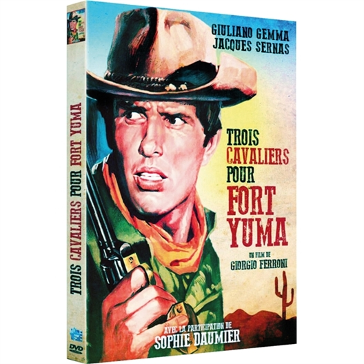 Trois cavaliers pour Fort Yuma : Giuliano Gemma, Jacques Sernas…