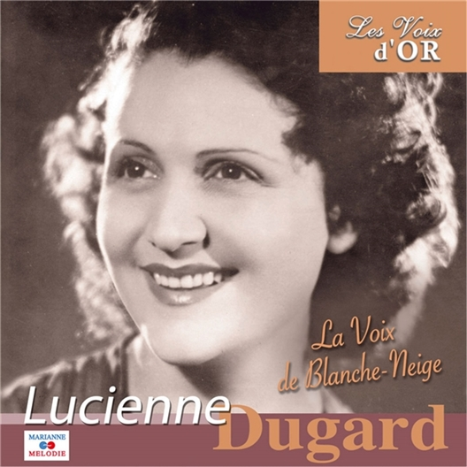 Lucienne Dugard : La voix de Blanche-Neige