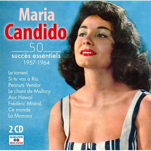 Maria Candido : 50 succès essentiels 1957 - 1964