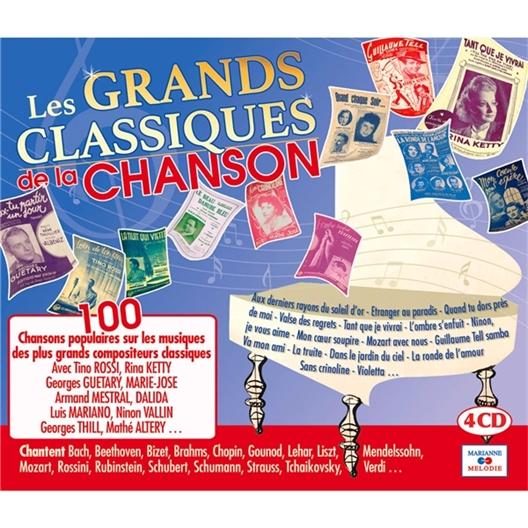 Quand la chanson reprend des airs classiques... : 100 chansons populaires sur les musiques des plus grands compositeurs classiques