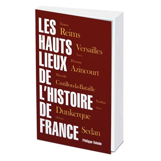 Les hauts lieux de l'Histoire de France : Philippe Valode