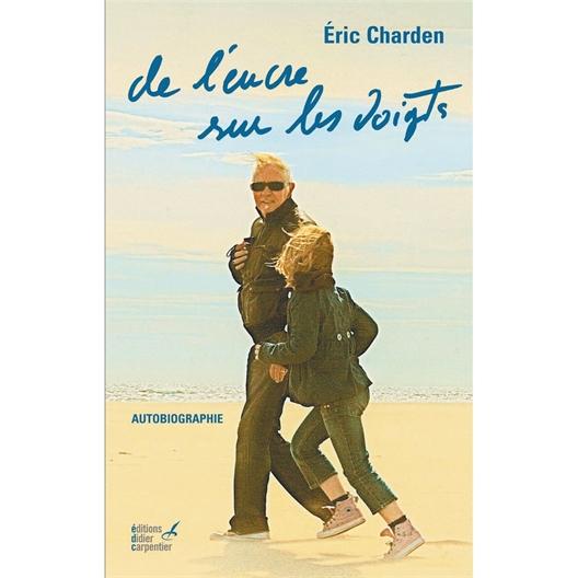 De l'encre sur les doigts - Eric Charden (Livre)