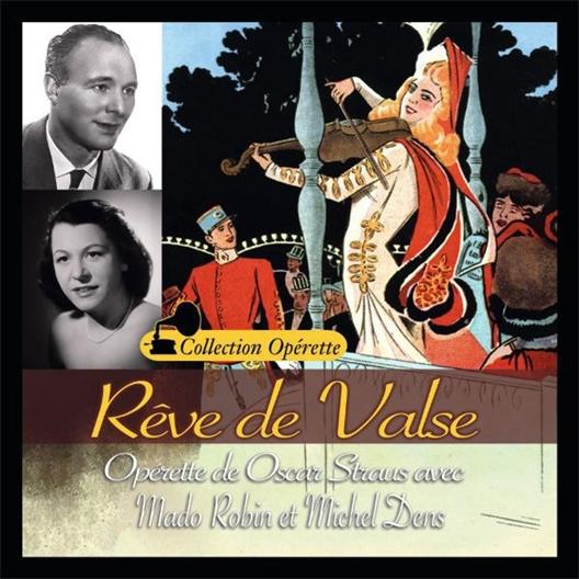 Rêve de Valse : Mado Robin, Michel Dens