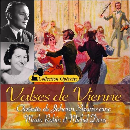 Valses de Vienne : Mado Robin, Michel Dens, Erna Sack